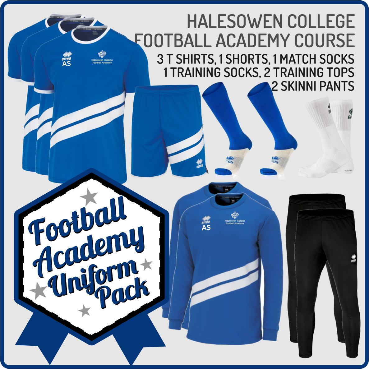 Complusary  Uniform Set for Football Academy Course Students - 3 Training Tees, 1 pair Shorts, 1 Match Socks, 1 Training Socks, 2 Training Tops and 2 Skinni Pants. Initials offer on T Shirts and Training Top.